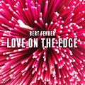 Bert Fenber - Love on the Edge