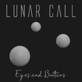 Lunar Call - Eyes and Buttons