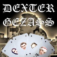 Dexter Gez Ass