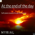 MYRIAL - At the End of the Day (Soft Piano Sounds for Gentle Dreams)