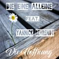 Die Eine Alleine feat. Yannick Behrendt - Die Hoffnung