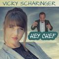 Vicky Scharinger - Hey Chef