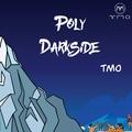 TMO - Poly: Darkside