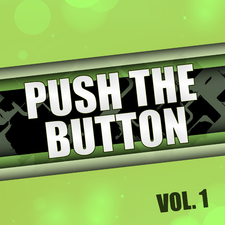 Push the Button, Vol. 1