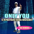 B.G. The Prince of Rap feat. Timi Kullai & Nathan Reynolds III - Only You: The Remixes