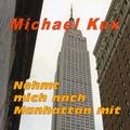 Michael Kux - Nehmt mich nach Manhattan mit