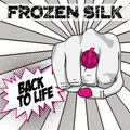 Frozen Silk - Back to Life