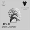 Jay-x - Brain Disorder