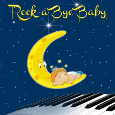 Rock a Bye Baby: Soft Piano Lullaby for Babies