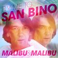 Malibu & Malibu - Fly Me to San Bino (My Happy Happy Butterfly)