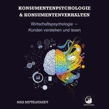 Konsumentenpsychologie und Konsumentenverhalten