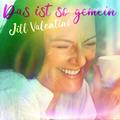 Jill Valentini - Das ist so gemein (Radio Edit)
