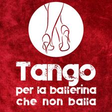 Tango per la ballerina che non balla