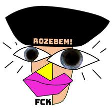 FCK ROZEBEM!