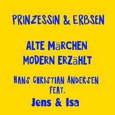 Prinzessin & Erbsen - alte Märchen modern erzählt - Hans Christian Andersen