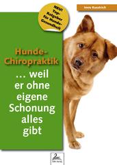 Hunde-Chiropraktik ...weil er ohne eigene Schonung alles gibt