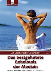 Die Chiropraktik-Gesundheit: Das bestgehütete Geheimnis der Medizin