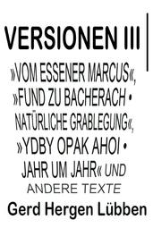Versionen III │»Vom Essener Marcus«, »Fund zu Bacherach • Natürliche Grablegung«