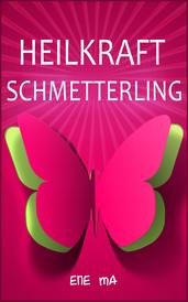 Heilkraft Schmetterling
