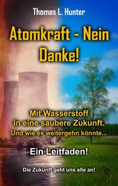 Atomkraft - Nein Danke! Mit Wasserstoff in eine saubere Zukunft