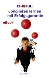 Jonglieren lernen mit Erfolgsgarantie (eBook)