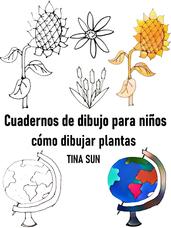 Cuadernos de dibujo para niños: cómo dibujar plantas