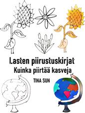 Lasten piirustuskirjat: Kuinka piirtää kasveja