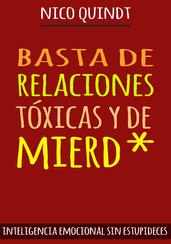 BASTA DE RELACIONES TÓXICAS Y DE MIERD*