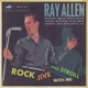 Allen,Ray Rock,Jive & Stroll With Me!