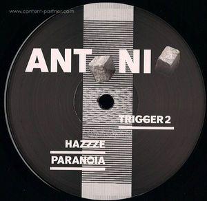 Antonio - Hazzze / Paranoia / Trigger 2 (ortloff)