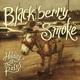 Blackberry Smoke Holding All The Roses'