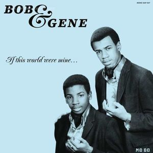 Bob & Gene - If This World Were Mine (+2 Bonus Tracks (Daptone Records)