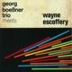 Boeáner,Georg Georg Boeáner Trio meets Wayne Escoffery