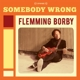 Borby,Flemming Somebody Wrong