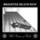 Brighter Death Now With Promises Of Death