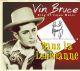 Bruce,Vin Dans la Louisianne King Of Cajun Music