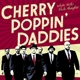 Cherry Poppin' Daddies White Teeth,Black Thoughts