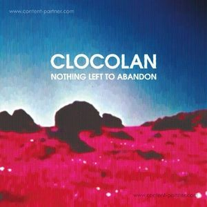 Clocolan - Nothing Left To Abandon (Bausatz)