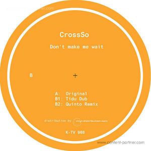 CrossSo - Don't Make Me Wait (Tidu & Quinto Rmxs)
