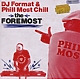 DJ Format & Phill Most Chill The Foremost