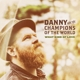 Danny & The Champions Of The World What Kind Of Love