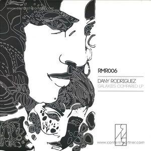 Dany Rodriguez - Galaxies Compared LP (RMR Recordings)