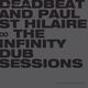 Deadbeat And Paul St Hilaire The Infinity Dub Sessions (Back in)