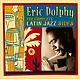 Dolphy,Eric The Complete Latin Jazz Sides