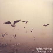ephemerals-chasin-ghosts