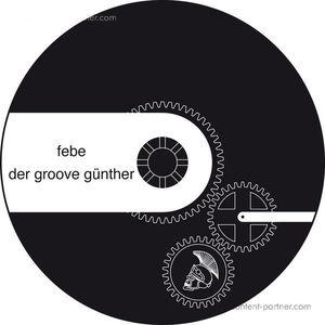 Febe - Der Groove Günther (Tinush & Paul Müller