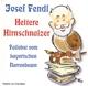 Fendl,Josef Heitere Hirnschnalzer