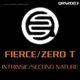 Fierce / Zero T Intrinsic / Second Nature