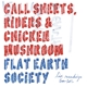 Flat Earth Society Call Sheets,Riders & Chicken Mushroom