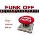 Funk Off Things Change